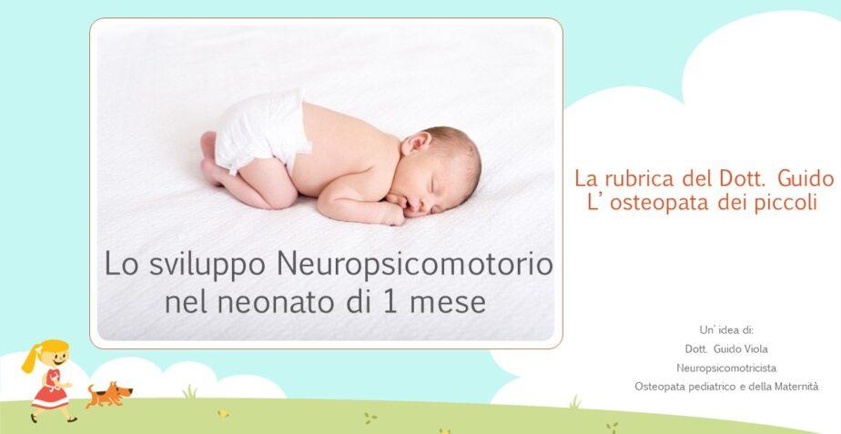 Lo Sviluppo Neuropsicomotorio in un bambino di 1 mese