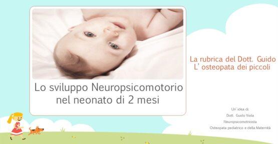 Sviluppo Neuropsicomotorio in bambino di 2 mesi