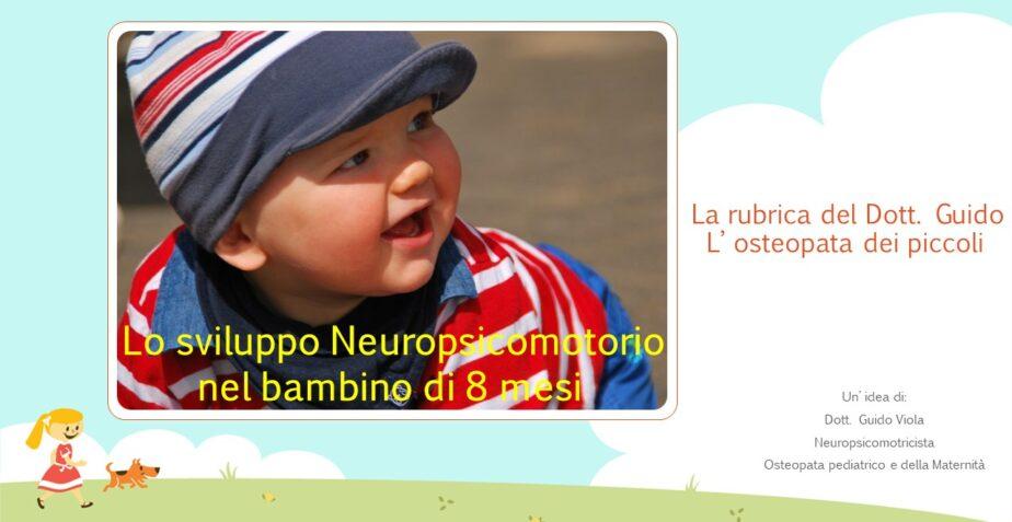 Sviluppo Neuropsicomotorio nel bambino di 8 mesi