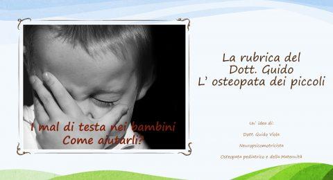 I mal di testa nei bambini – Come aiutarli?